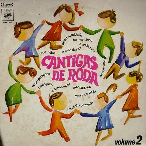 'Cantigas de Roda' - Vinil repleto de músicas infantis populares, que fez sucesso nos anos 80