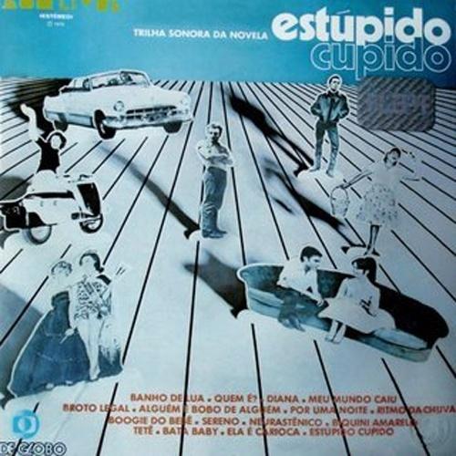 'Estúpido Cupido' - Trilha sonora repleta de rocks nacionais antigos, adaptados de clássicos norte-americanos.